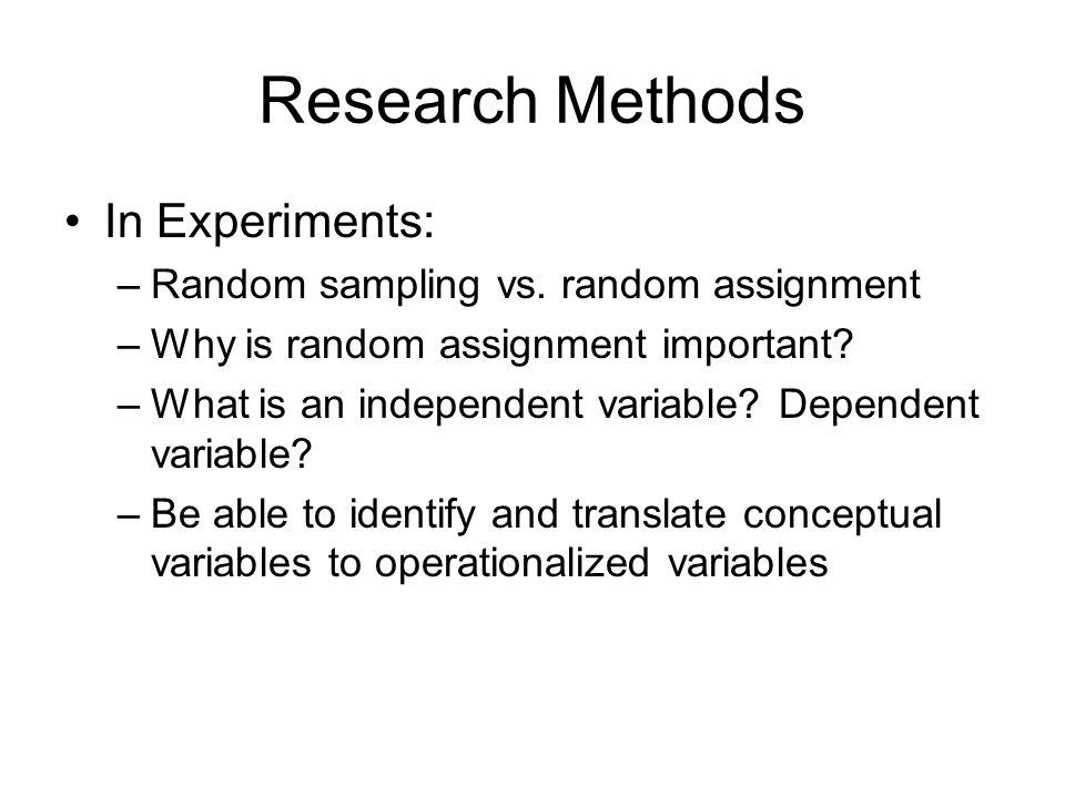Research Methods In Experiments: –Random sampling vs.
