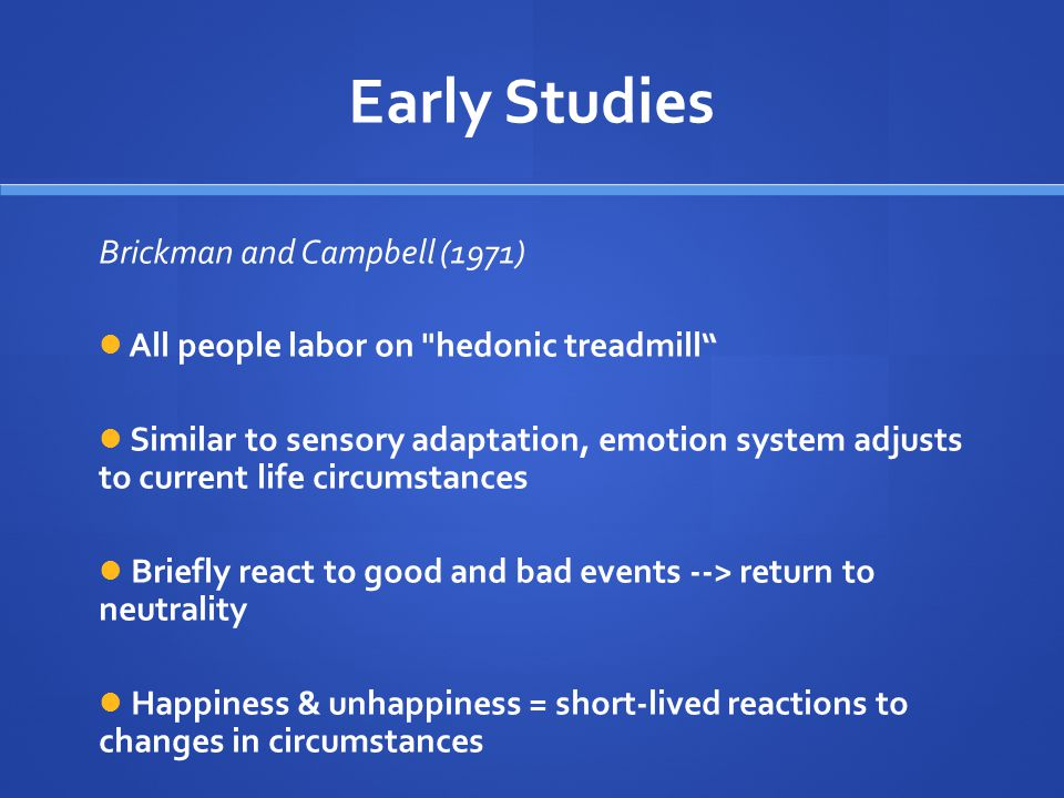 Early Studies Brickman and Campbell (1971) All people labor on