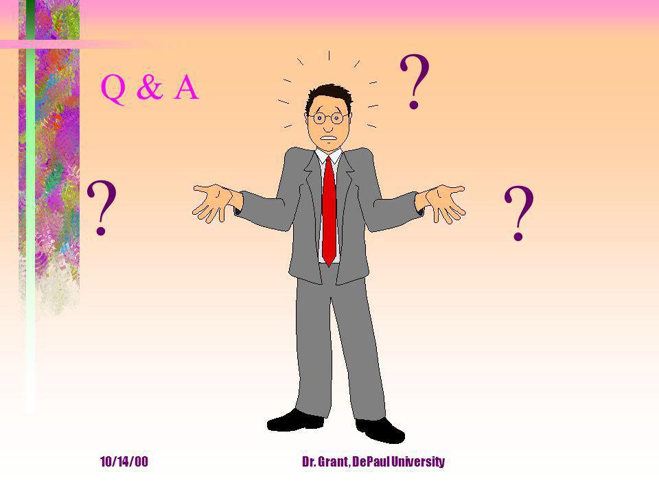 10/14/00Dr. Grant, DePaul University Q & A ? ? ?