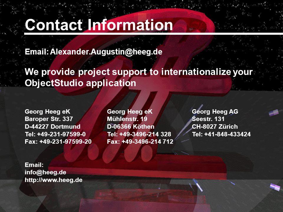 Contact Information Email: Alexander.Augustin@heeg.de We provide project support to internationalize your ObjectStudio application Georg Heeg eK Baroper Str.