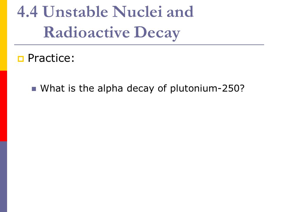 4.4 Unstable Nuclei and Radioactive Decay  2. What is the beta decay of Carbon-14?