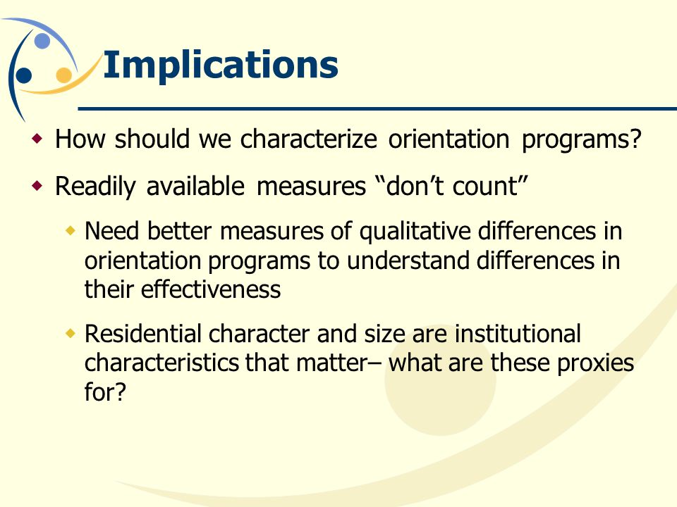 Implications  How should we characterize orientation programs.