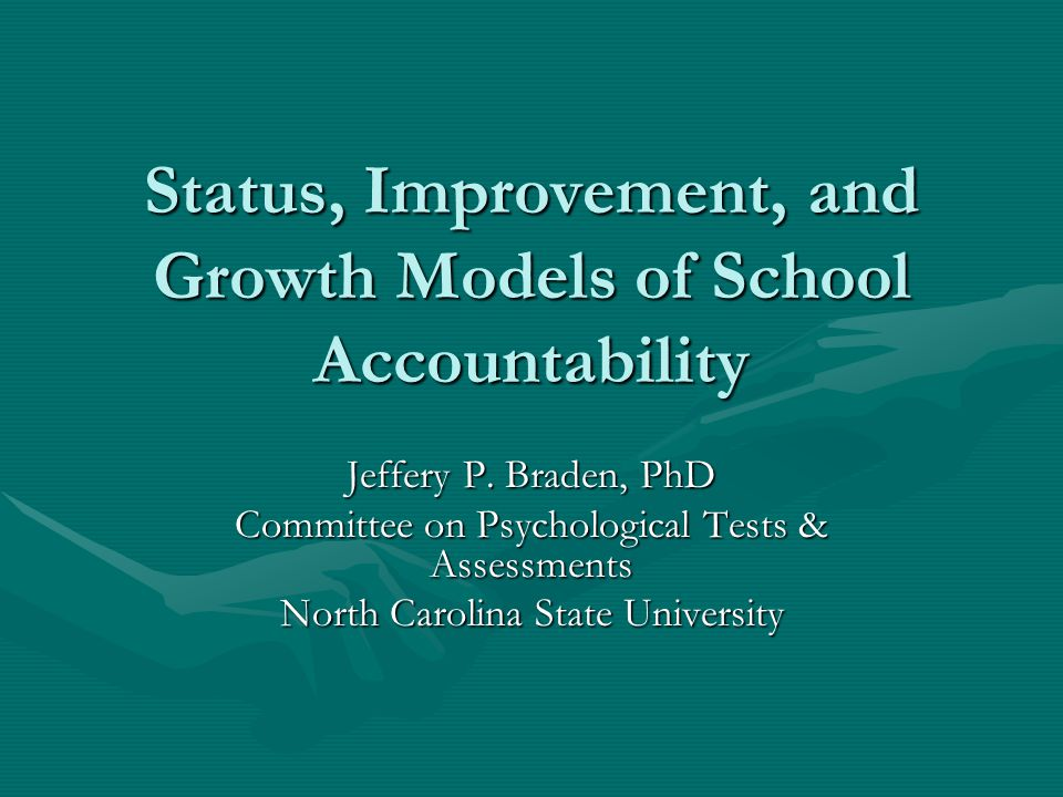 Status, Improvement, and Growth Models of School Accountability Jeffery P.