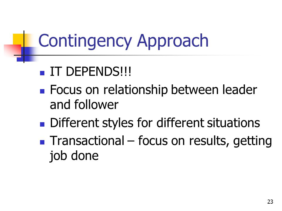 23 Contingency Approach IT DEPENDS!!.