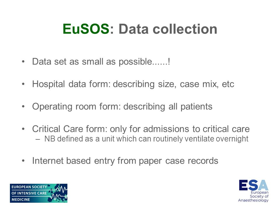 EuSOS: Data collection Data set as small as possible.......