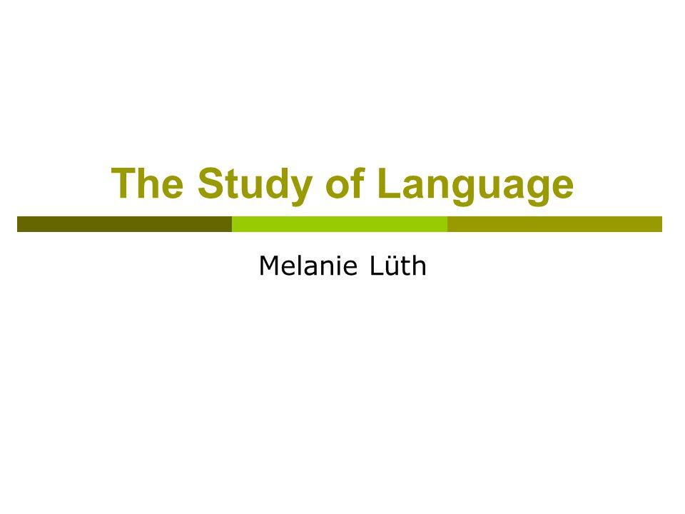 The Study of Language Melanie Lüth
