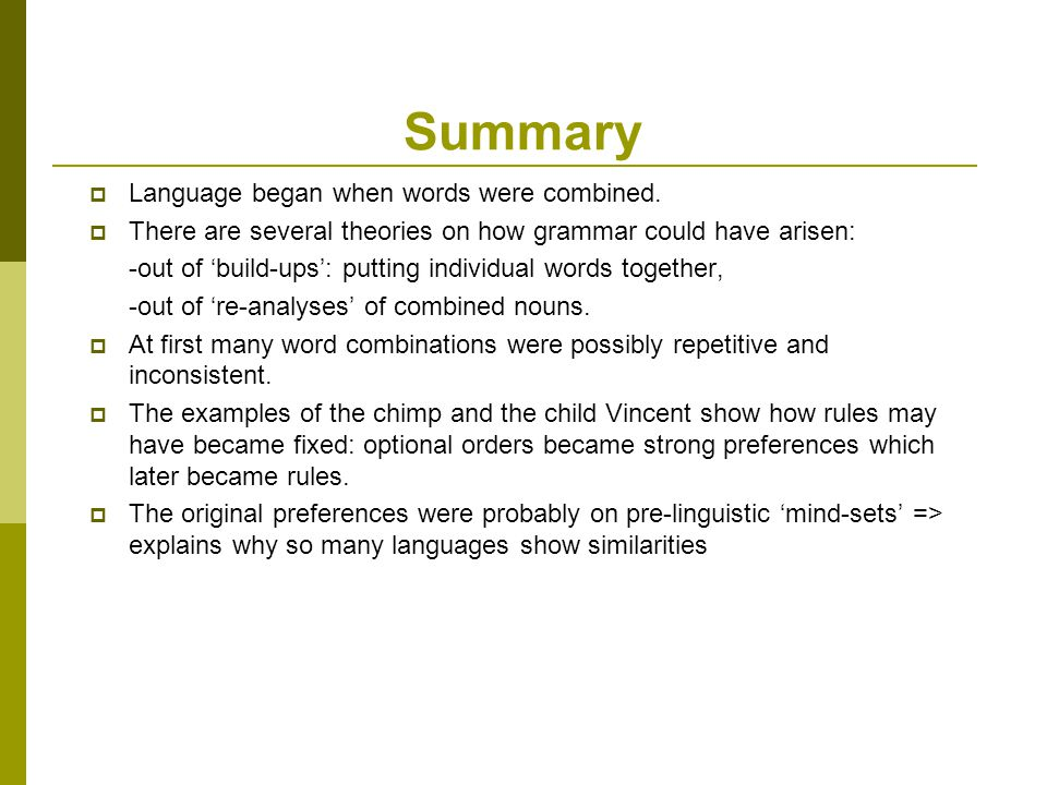Summary  Language began when words were combined.