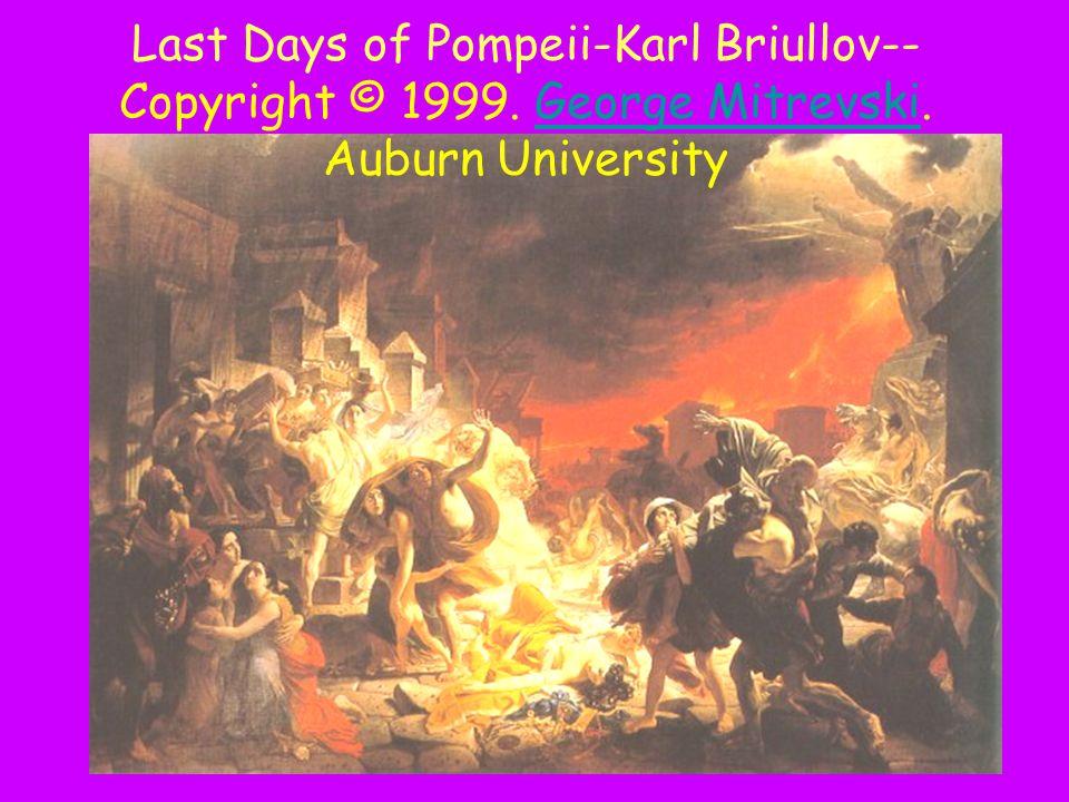 Last Days of Pompeii-Karl Briullov-- Copyright © 1999. George Mitrevski. Auburn UniversityGeorge Mitrevski