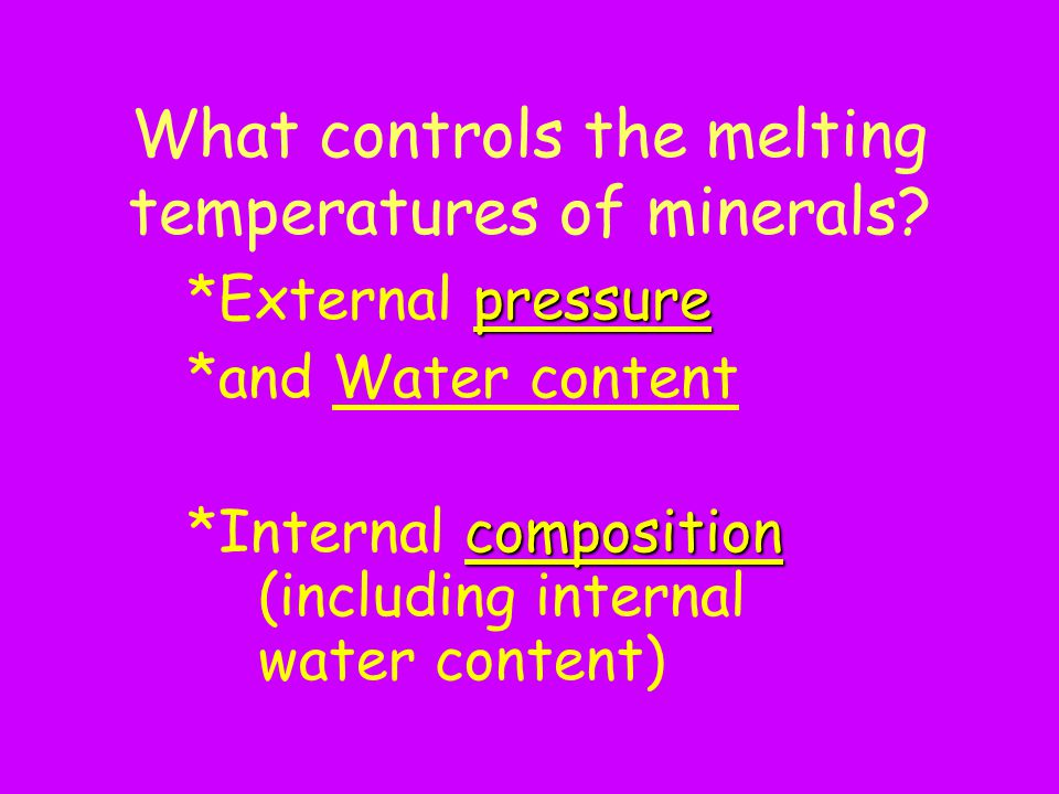 What controls the melting temperatures of minerals.