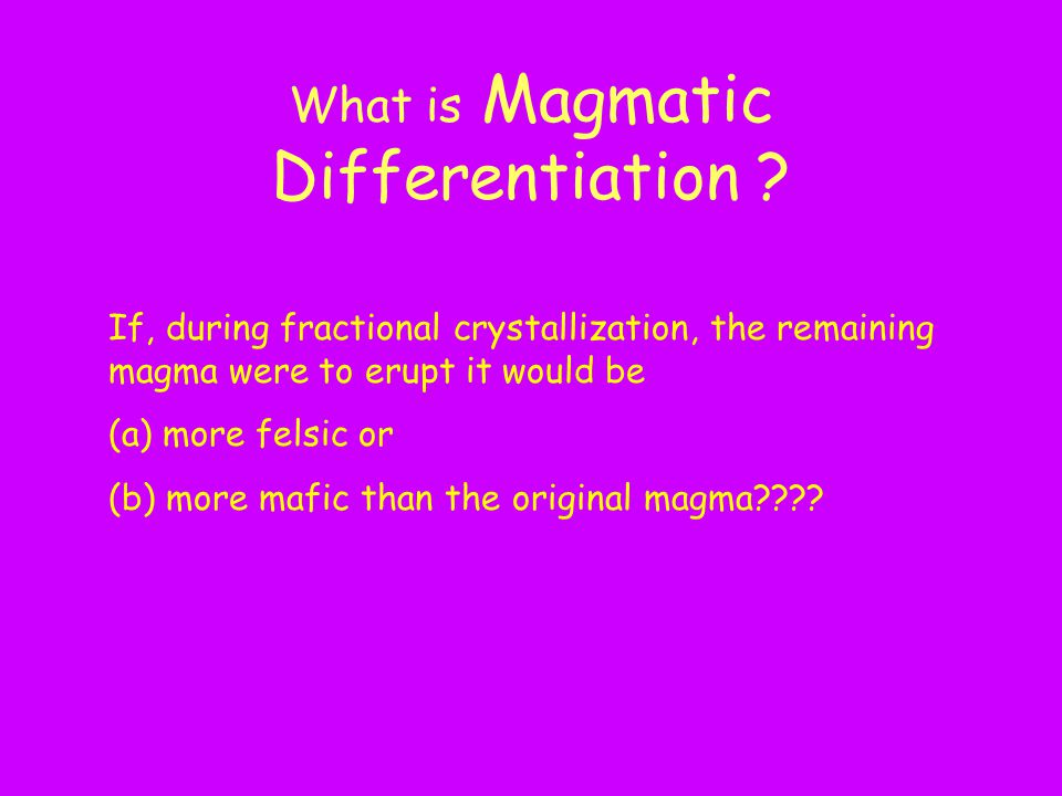 What is Magmatic Differentiation .