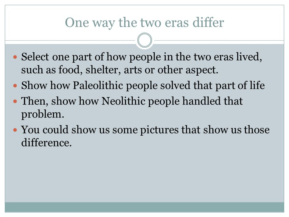 Another way the eras differ Select another part of how people in the two eras lived.