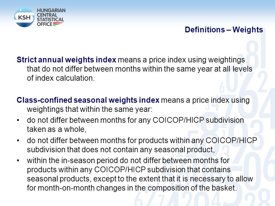 Definitions – Weights Strict annual weights index means a price index using weightings that do not differ between months within the same year at all levels of index calculation.