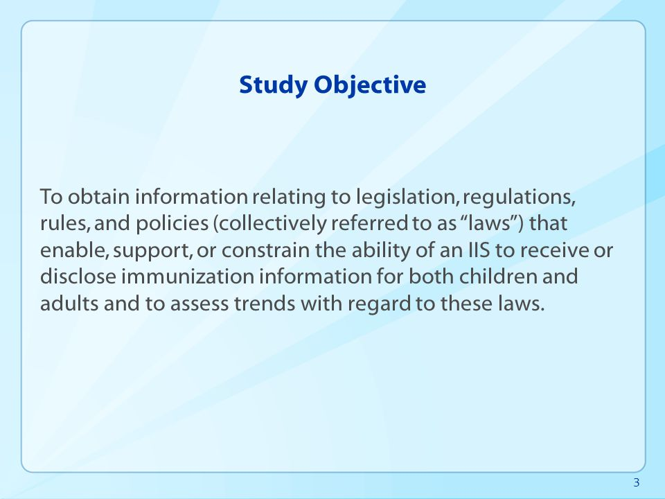 "3 Study Objective To obtain information relating to legislation, regulations, rules, and policies (collectively referred to as ""laws"") that enable, su"