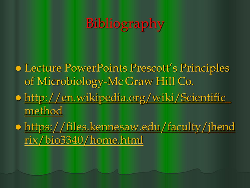 Bibliography Lecture PowerPoints Prescott's Principles of Microbiology-Mc Graw Hill Co. Lecture PowerPoints Prescott's Principles of Microbiology-Mc G