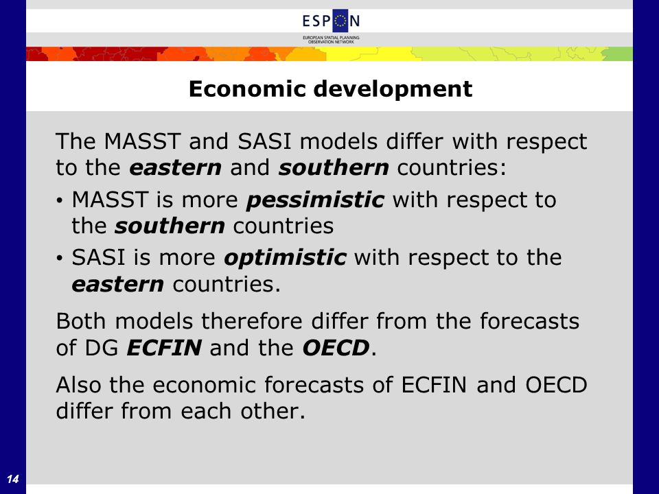 14 Economic development The MASST and SASI models differ with respect to the eastern and southern countries: MASST is more pessimistic with respect to the southern countries SASI is more optimistic with respect to the eastern countries.