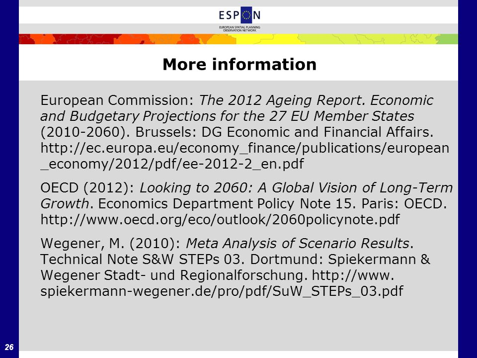 26 More information European Commission: The 2012 Ageing Report.