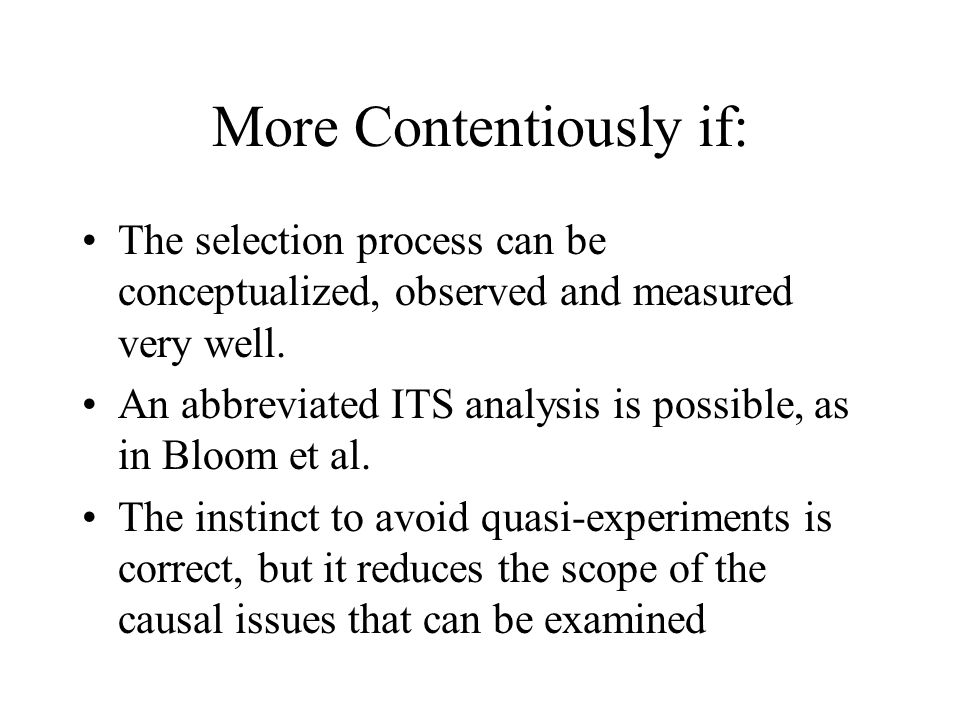 More Contentiously if: The selection process can be conceptualized, observed and measured very well.