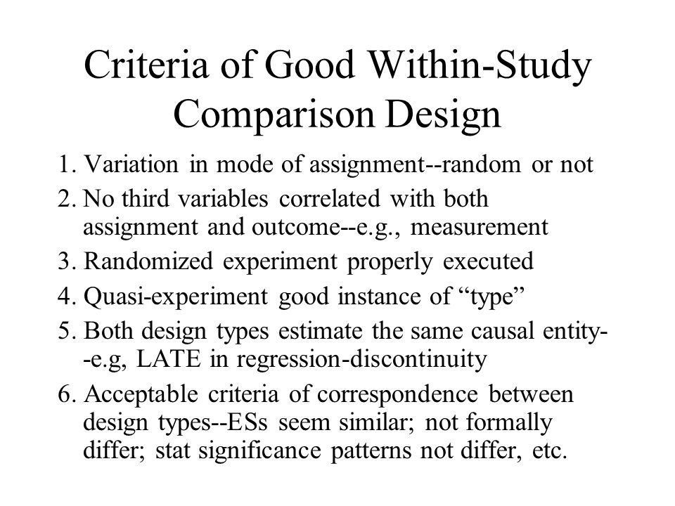 Criteria of Good Within-Study Comparison Design 1.