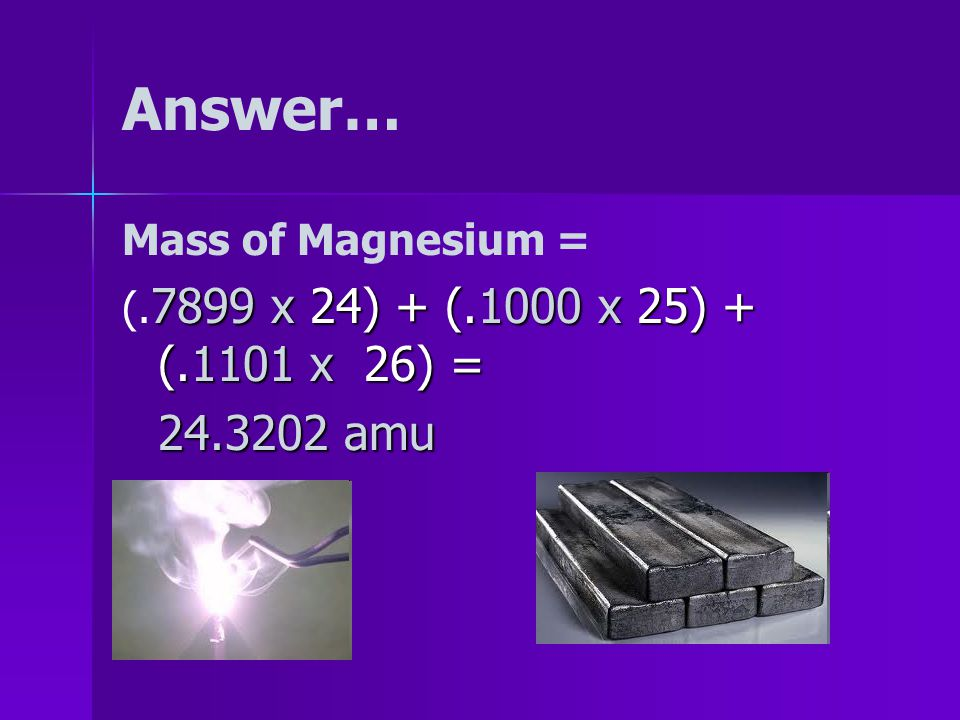 Atomic Mass: EXAMPLE 2 - Magnesium has three isotopes.