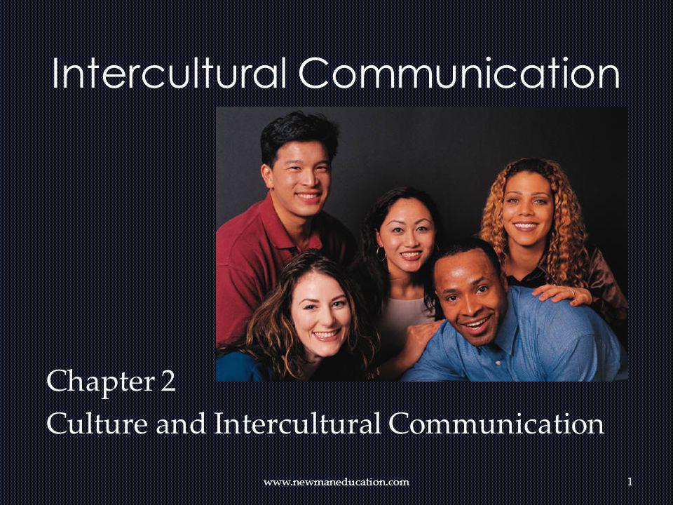 Intercultural Communication Chapter 2 Culture and Intercultural Communication www.newmaneducation.com1