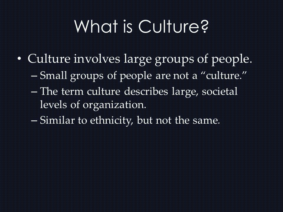 What culture is not Nation – A political term – Culture and nation are not equivalent terms.