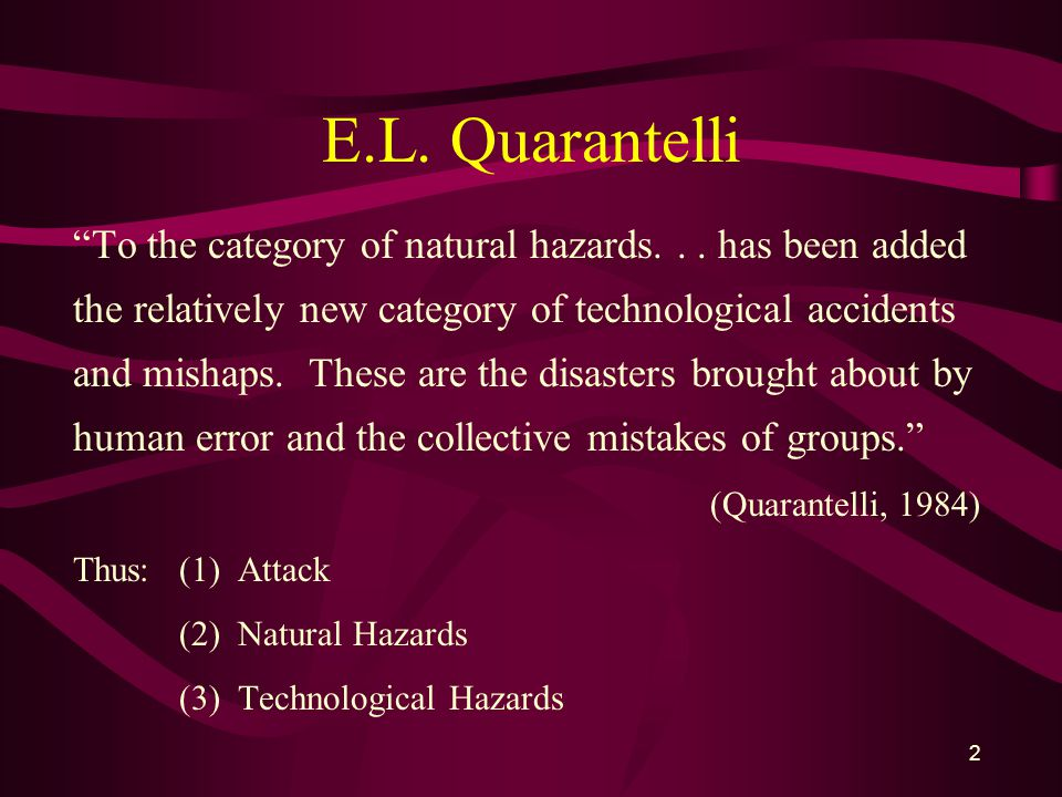 2 E.L. Quarantelli To the category of natural hazards...