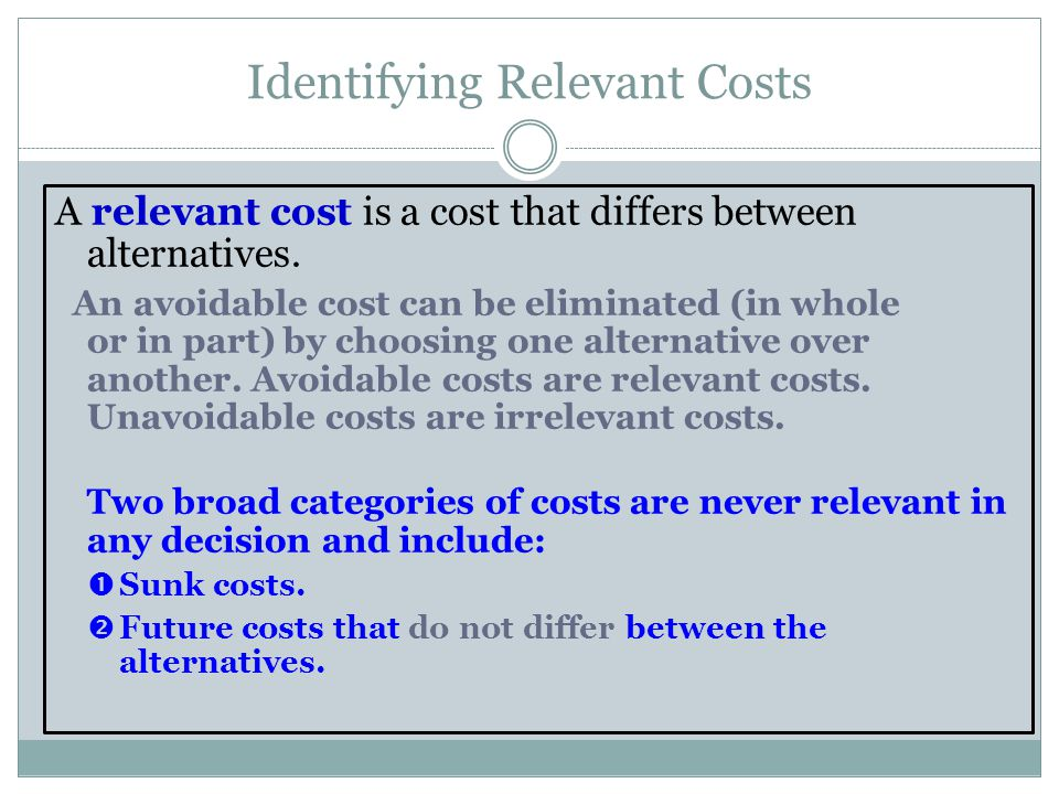 Eliminate costs and benefits that do not differ between alternatives.
