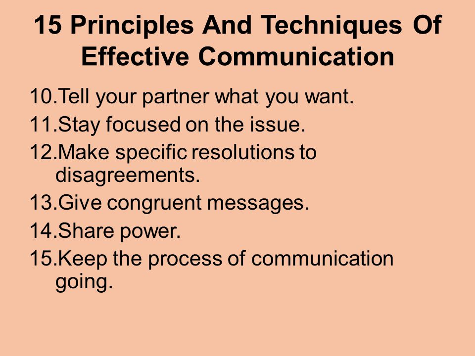 15 Principles And Techniques Of Effective Communication 10.Tell your partner what you want.