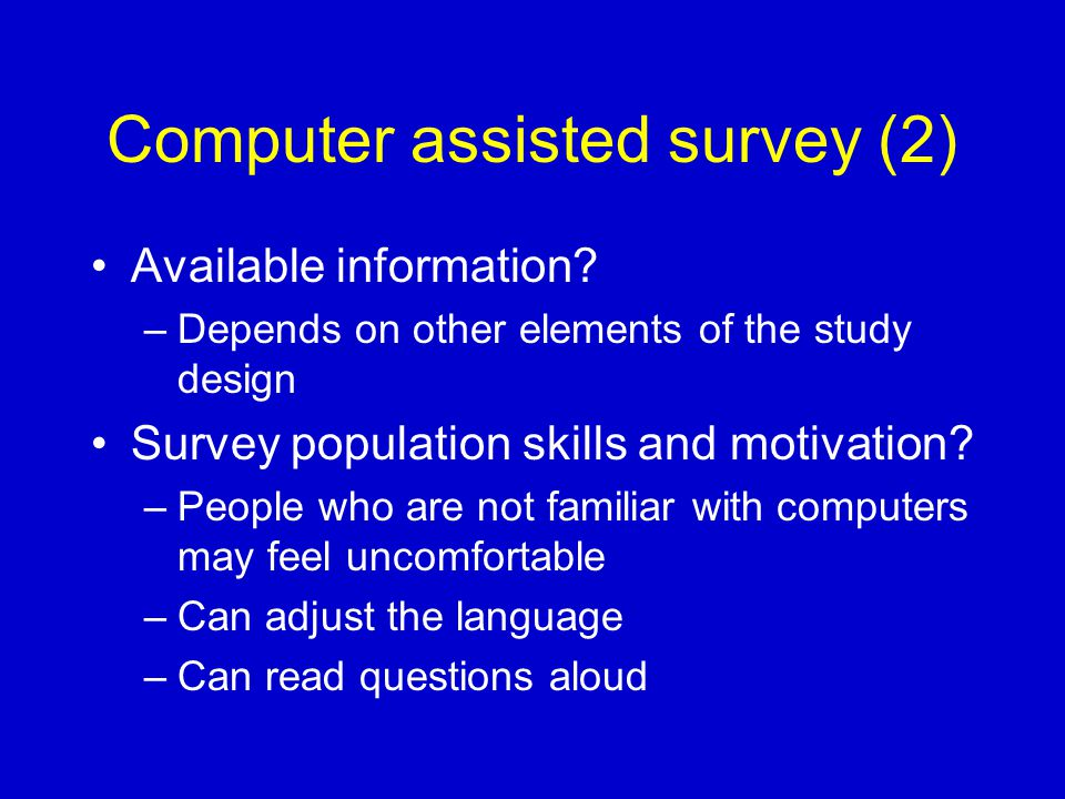Computer assisted survey (3) Desired data.