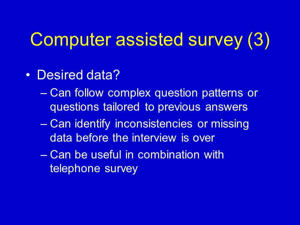Computer assisted survey (3) Response rates.
