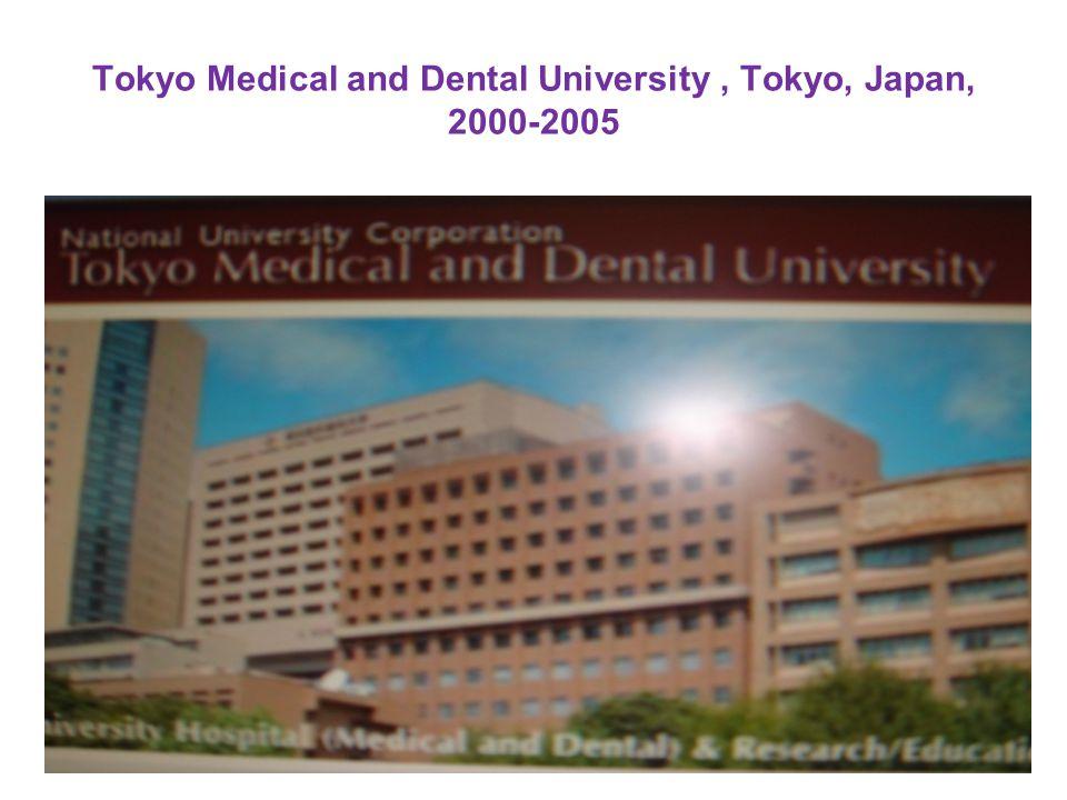 Tokyo Medical and Dental University, Tokyo, Japan, 2000-2005