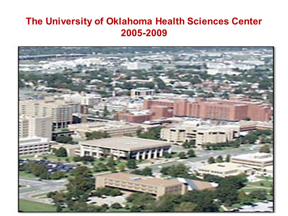 The University of Oklahoma Health Sciences Center 2005-2009