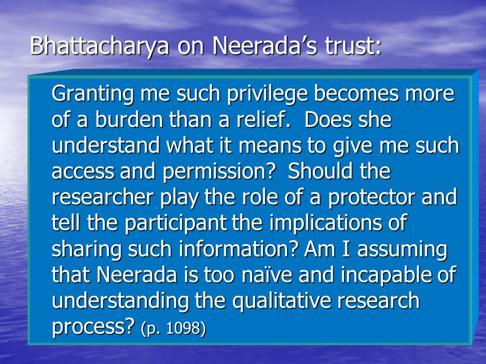 Bhattacharya on Neerada's trust: Granting me such privilege becomes more of a burden than a relief. Does she understand what it means to give me such