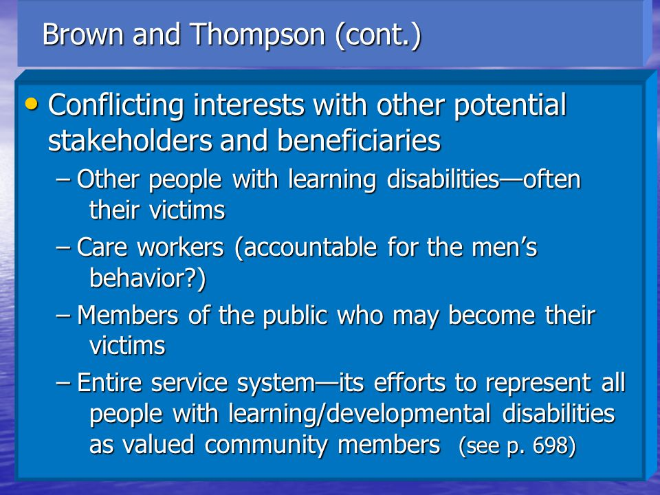Brown and Thompson (cont.) Brown and Thompson (cont.) Conflicting interests with other potential stakeholders and beneficiaries Conflicting interests