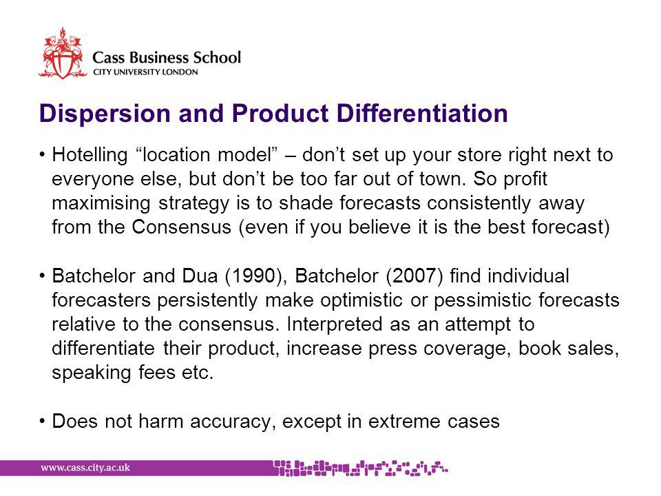 Dispersion and Product Differentiation Hotelling location model – don't set up your store right next to everyone else, but don't be too far out of town.
