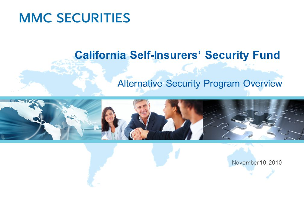 California Self-Insurers' Security Fund Alternative Security Program Overview November 10, 2010