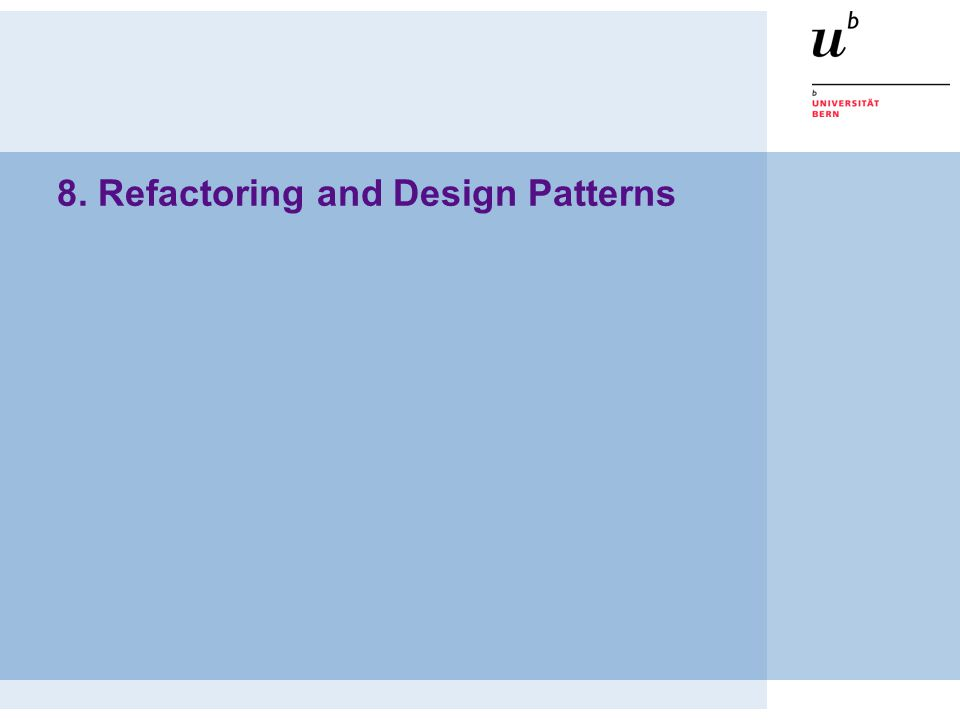 8. Refactoring and Design Patterns