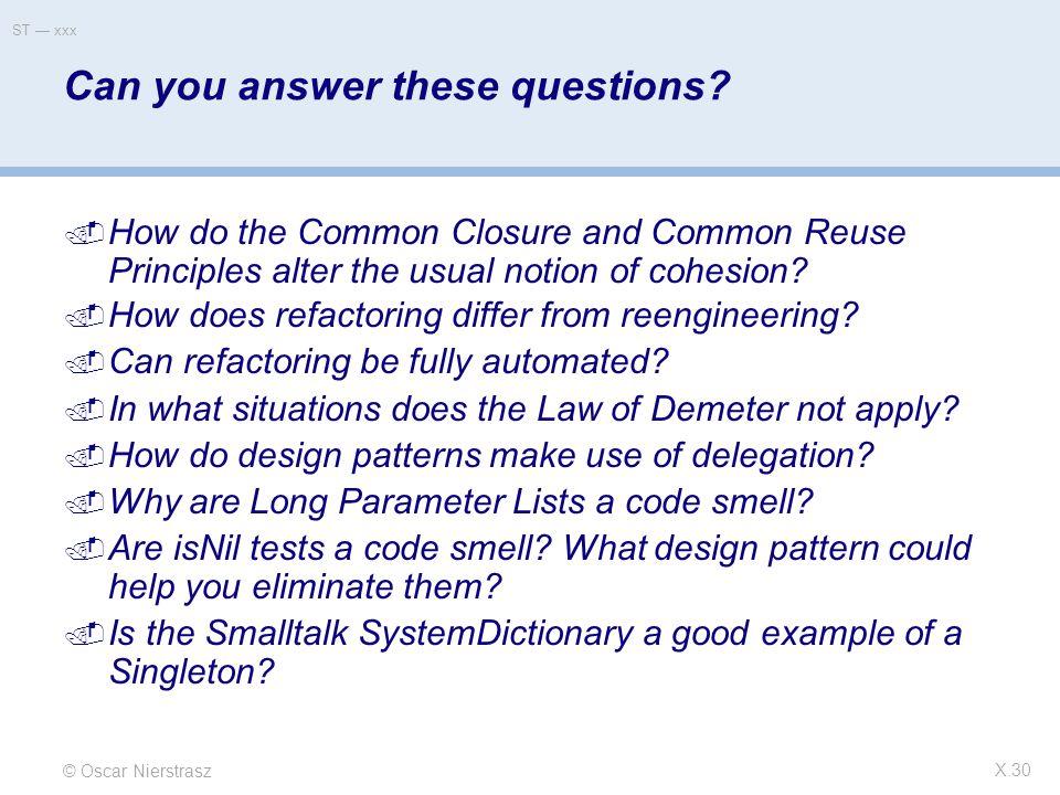 © Oscar Nierstrasz ST — xxx X.30 Can you answer these questions.