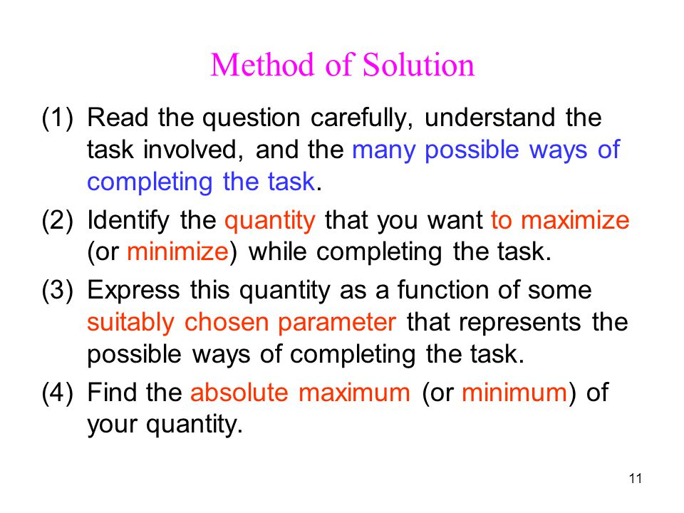 11 Method of Solution (1)Read the question carefully, understand the task involved, and the many possible ways of completing the task.