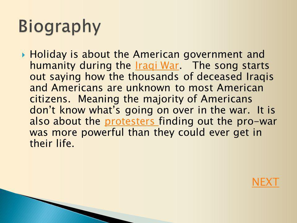  Holiday is about the American government and humanity during the Iraqi War.