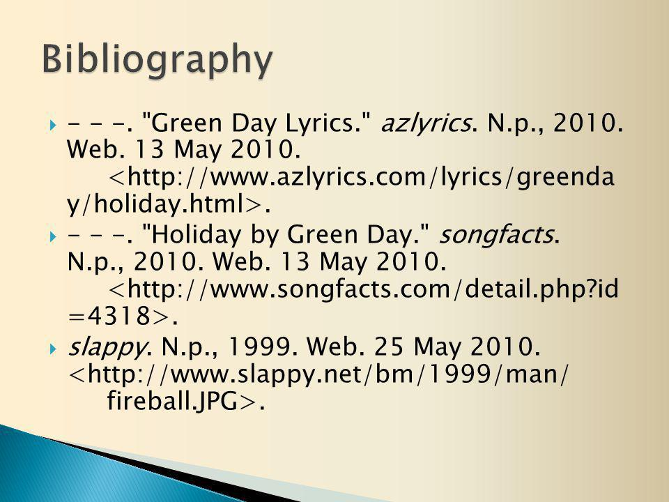  - - -. Green Day Lyrics. azlyrics. N.p., 2010.