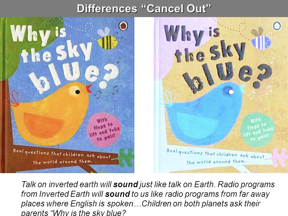 "Inverted Earth Colors are inverted But color language is also ""inverted"" These two differences ""cancel out"""