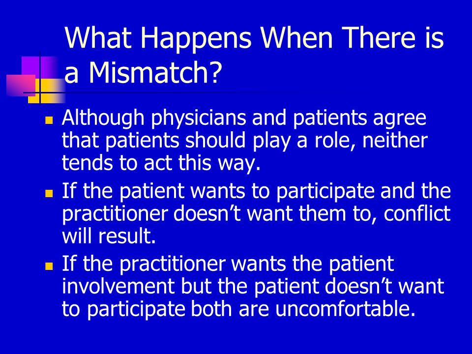 The Practitioner's Behaviour Physicians tend to use a consistent style.