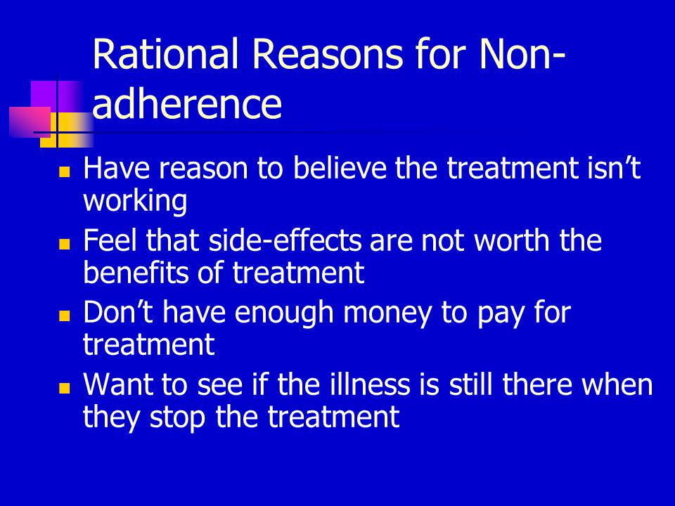 Non-adherence: Characteristics of the regimen Complex regimens have low adherence Adherence decreases with duration of the regimen Expense decreases adherence