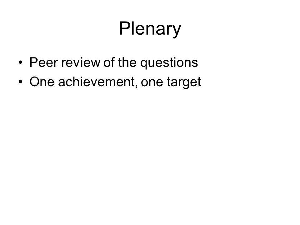 Plenary Peer review of the questions One achievement, one target