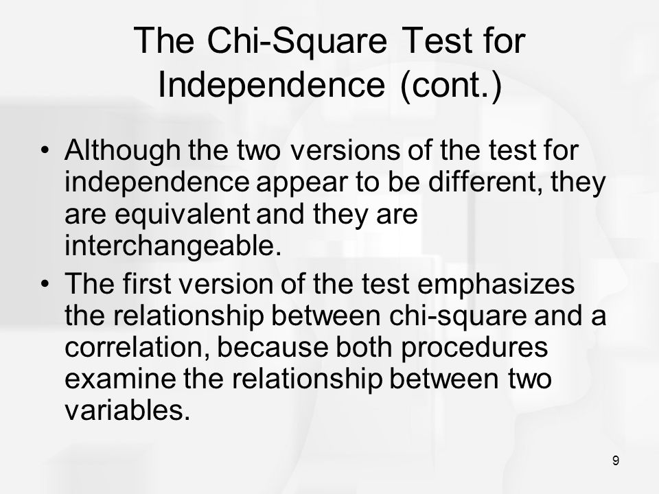 10 The Chi-Square Test for Independence (cont.) The second version of the test emphasizes the relationship between chi- square and an independent-measures t test (or ANOVA) because both tests use data from two (or more) samples to test hypotheses about the difference between two (or more) populations.