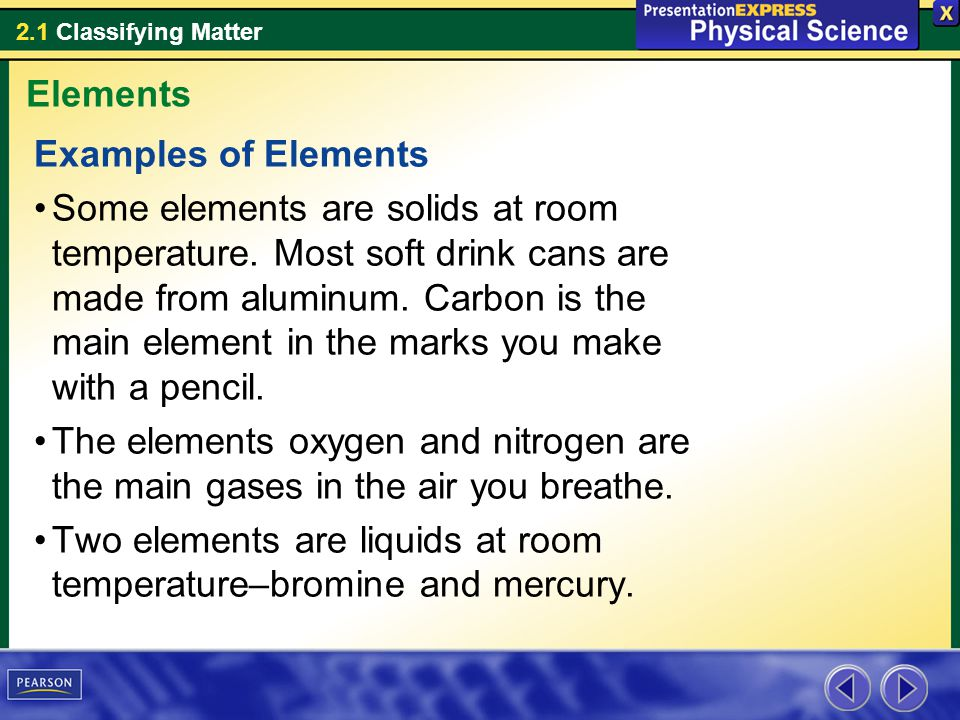 2.1 Classifying Matter Assessment Questions 4.How does a compound differ from a mixture.