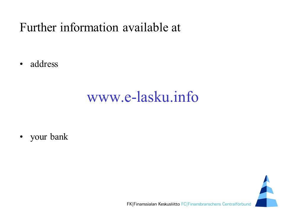 Further information available at address www.e-lasku.info your bank