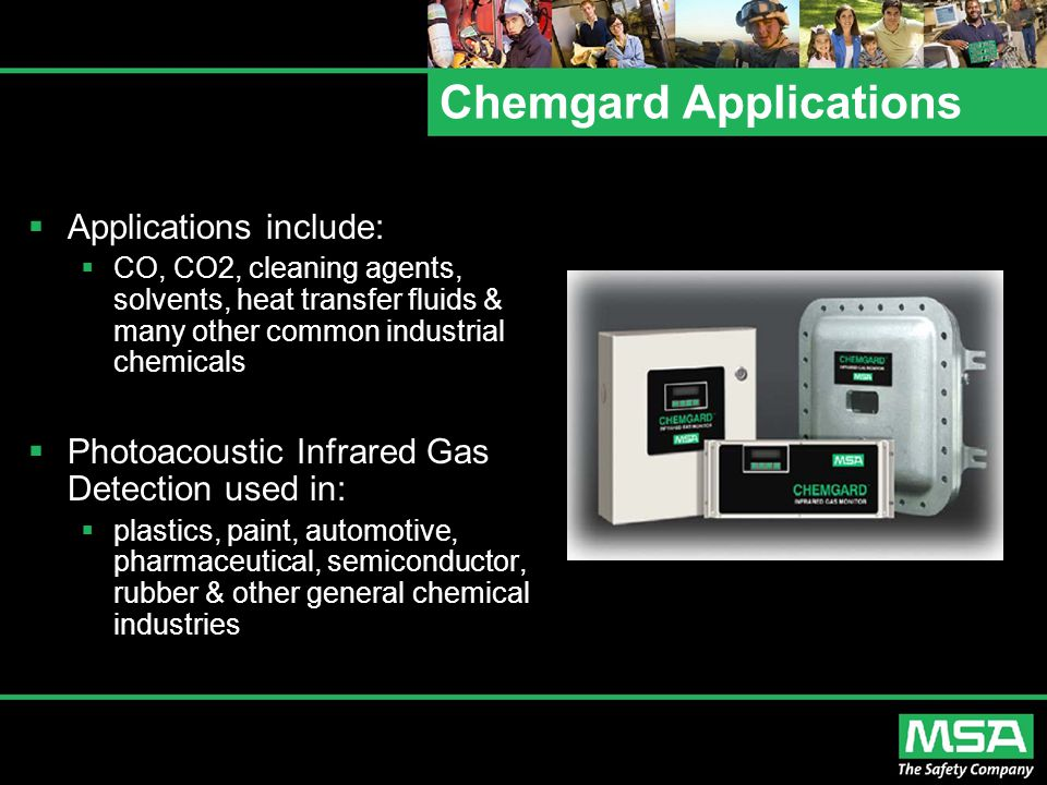 Chemgard Applications  Applications include:  CO, CO2, cleaning agents, solvents, heat transfer fluids & many other common industrial chemicals  Ph