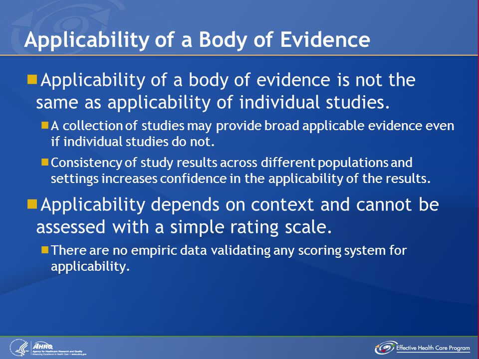  Applicability of a body of evidence is not the same as applicability of individual studies.
